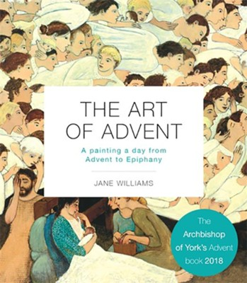 The Art of Advent: A Painting a Day from Advent to Epiphany  -     By: Jane Williams