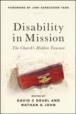 Disability in Mission: The Church's Hidden Treasure   -     Edited By: David C. Deuel, Nathan G. John