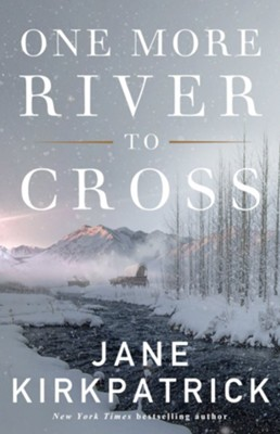 One More River to Cross  -     By: Jane Kirkpatrick