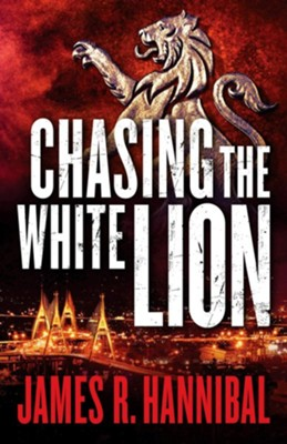 Chasing the White Lion  -     By: James R. Hannibal