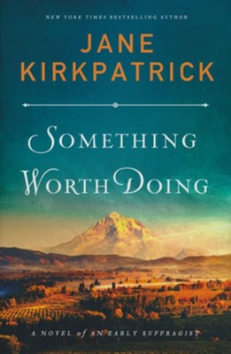 Something Worth Doing  -     By: Jane Kirkpatrick