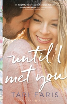 Until I Met You, #2  -     By: Tari Faris