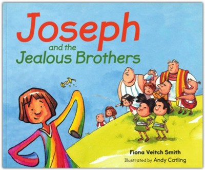 Joseph and the Jealous Brothers  -     By: Fiona Veitch Smith     Illustrated By: Andy Catling