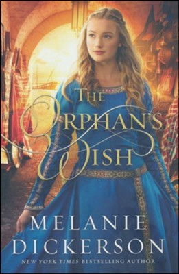 The Orphan's Wish  -     By: Melanie Dickerson