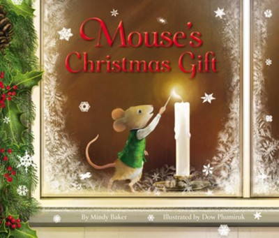 Mouse's Christmas Gift  -     By: Mindy Baker