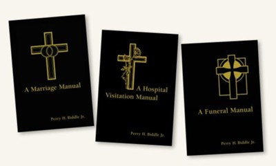 Marriage, Hospital Visitation, and Funeral Manuals--3 Volumes  -     By: Perry Biddle