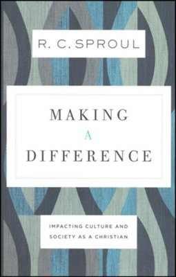 Making a Difference: Impacting Culture and Society As a Christian  -     By: R.C. Sproul