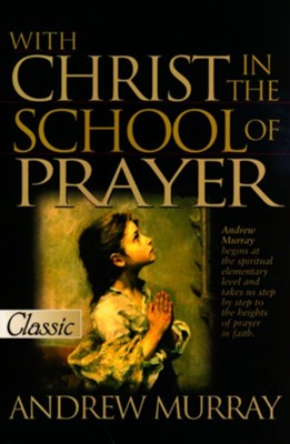 With Christ in the School of Prayer, Pure Gold Classics, Paperback  -     By: Andrew Murray