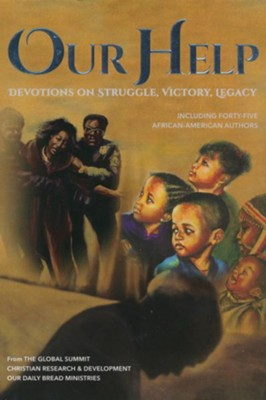 Our Help: Devotions on Struggle, Victory, Legacy Including Forty-Five African American Authors  -