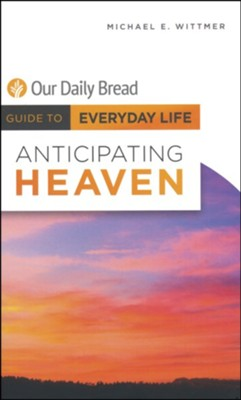 Anticipating Heaven  -     By: Michael E. Wittmer