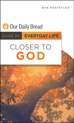 Closer to God  -     By: Bob Hostetler