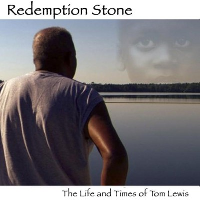 Redemption Stone: The Life and Times of Tom Lewis   -     By: Tom Lewis