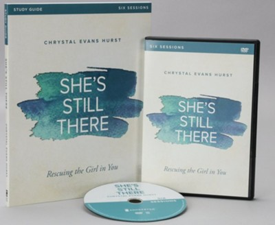 She's Still There Study Guide with DVD: Rescuing the Girl in You  -     By: Chrystal Evans Hurst