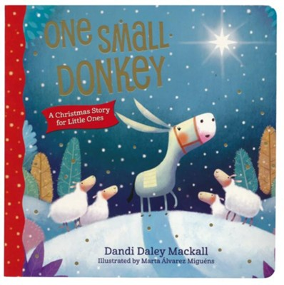 One Small Donkey for Little Ones  -     By: Dandi Daley Mackall     Illustrated By: Marta Alvarez Miguens