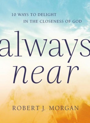 Always Near  -     By: Robert Morgan