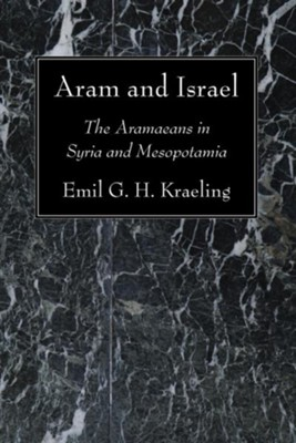 Aram and Israel  -     By: Emil G.H. Kraeling