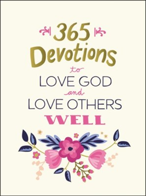 365 Devotions to Love God and Love Others Well  -
