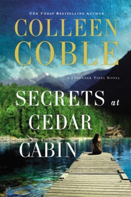 Secrets at Cedar Cabin  -     By: Colleen Coble