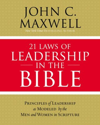 21 Laws of Leadership in the Bible  -     By: John Maxwell