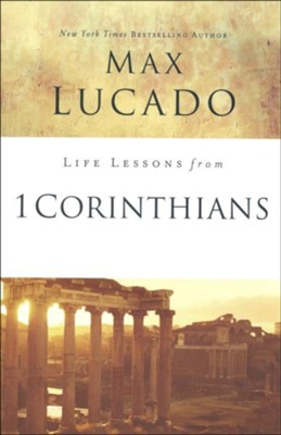 Life Lessons from 1 Corinthians, 2018 Edition   -     By: Max Lucado