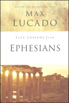 Life Lessons from Ephesians, 2018 Edition    -     By: Max Lucado