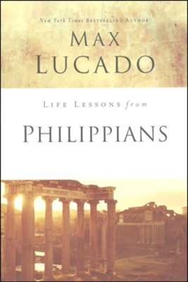 Life Lessons from Philippians, 2018 Edition    -     By: Max Lucado