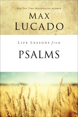 Life Lessons from Psalms  -     By: Max Lucado