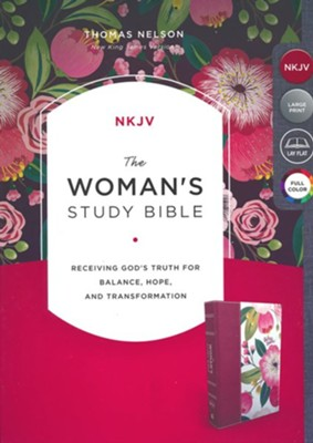 The NKJV, Woman's Study Bible, Cloth over Board, Pink  Floral, Full-Color: Receiving God's Truth for Balance, Hope, and Transformation  -