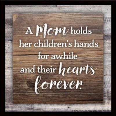 A Mom Holds Her Children's Hands Plaque  -