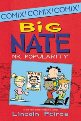 Big Nate: Mr. Popularity  -     By: Lincoln Peirce     Illustrated By: Lincoln Peirce