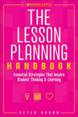 The Lesson Planning Handbook  -     By: Peter Brunn
