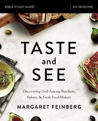 Taste and See Study Guide  -     By: Margaret Feinberg