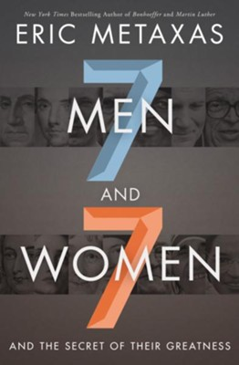 Seven Men and Seven Women  -     By: Eric Metaxas