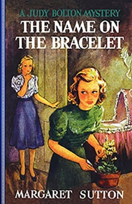 #13: The Name on the Bracelet  -     By: Margaret Sutton