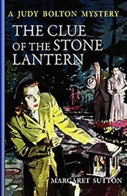 #21: The Clue of the Stone Lantern  -     By: Margaret Sutton