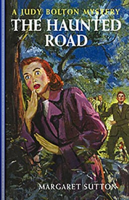 #25: The Haunted Road  -     By: Margaret Sutton