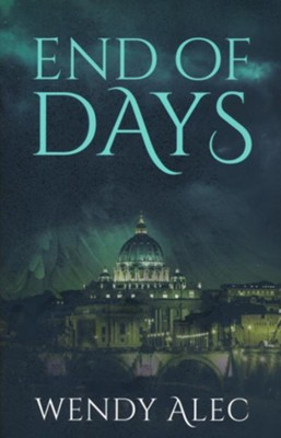 End of Days  -     By: Wendy Alec