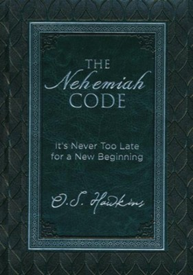 The Nehemiah Code: It's Never Too Late for a New Beginning  -     By: O.S. Hawkins