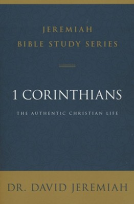 1 Corinthians: The Authentic Christian Life  -     By: David Jeremiah