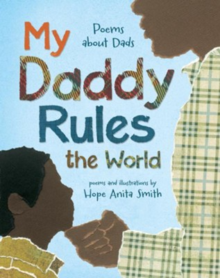 My Daddy Rules the World  -     By: Hope Anita Smith     Illustrated By: Hope Anita Smith