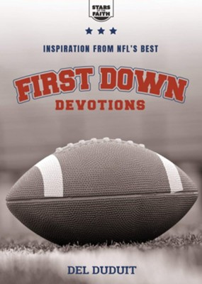 First Down Devotions: Inspiration from the NFL's Best  -     By: Del Duduit