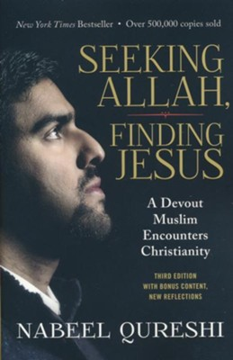 Seeking Allah, Finding Jesus  -     By: Nabeel Qureshi