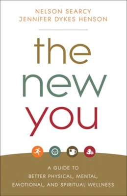 The New You: A Guide to Better Physical, Mental, Emotional, and Spiritual Wellness  -     By: Nelson Searcy, Jennifer Dykes Henson