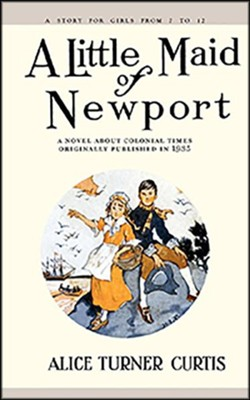 A Little Maid of Newport  -     By: Alice Turner Curtis