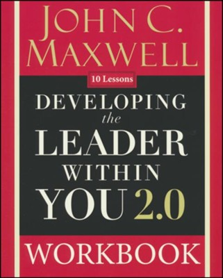 Developing the Leader Within You 2.0 Workbook  -     By: John Maxwell