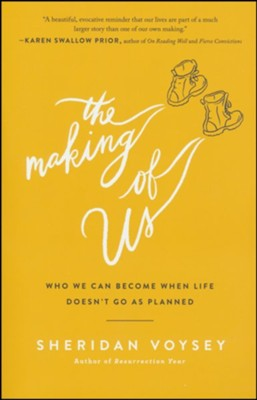 The Making of Us  -     By: Sheridan Voysey