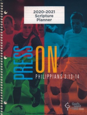 God's Word in Time Scripture Planner: Press On! Philippians  3:13-14 Elementary/Middle School Student Edition (ESV  Version; August 2020 - July 2021)  -