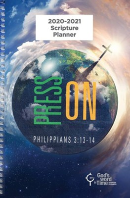 God's Word in Time Scripture Planner: Press On! Philippians  3:13-14 Secondary Student Edition (ESV Version; Small;  August 2020 - July 2021)  -
