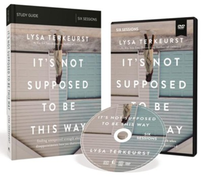 It's Not Supposed to Be This Way, Study Pack (DVD and Study Guide)   -     By: Lysa TerKeurst