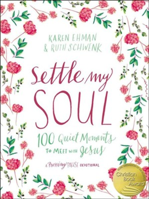 Settle My Soul: 100 Quiet Moments to Meet with Jesus  -     By: Karen Ehman, Ruth Schwenk